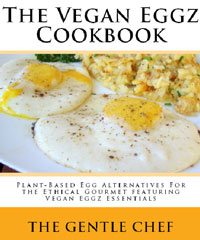 The Gentle Chef Vegan Eggz Cookbook